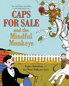 Caps for Sale & The Mindful Monkeys